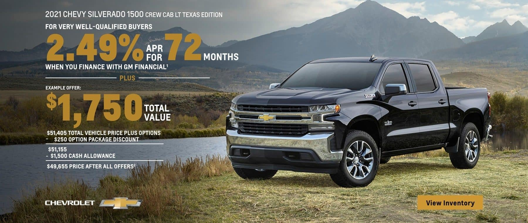 2021 Chevy Silverado 1500 Crew Cab LT Texas Edition. For very well-qualified buyers 2.49% APR for 72 months when you finance with GM Financial. Plus, $1,750 total value.