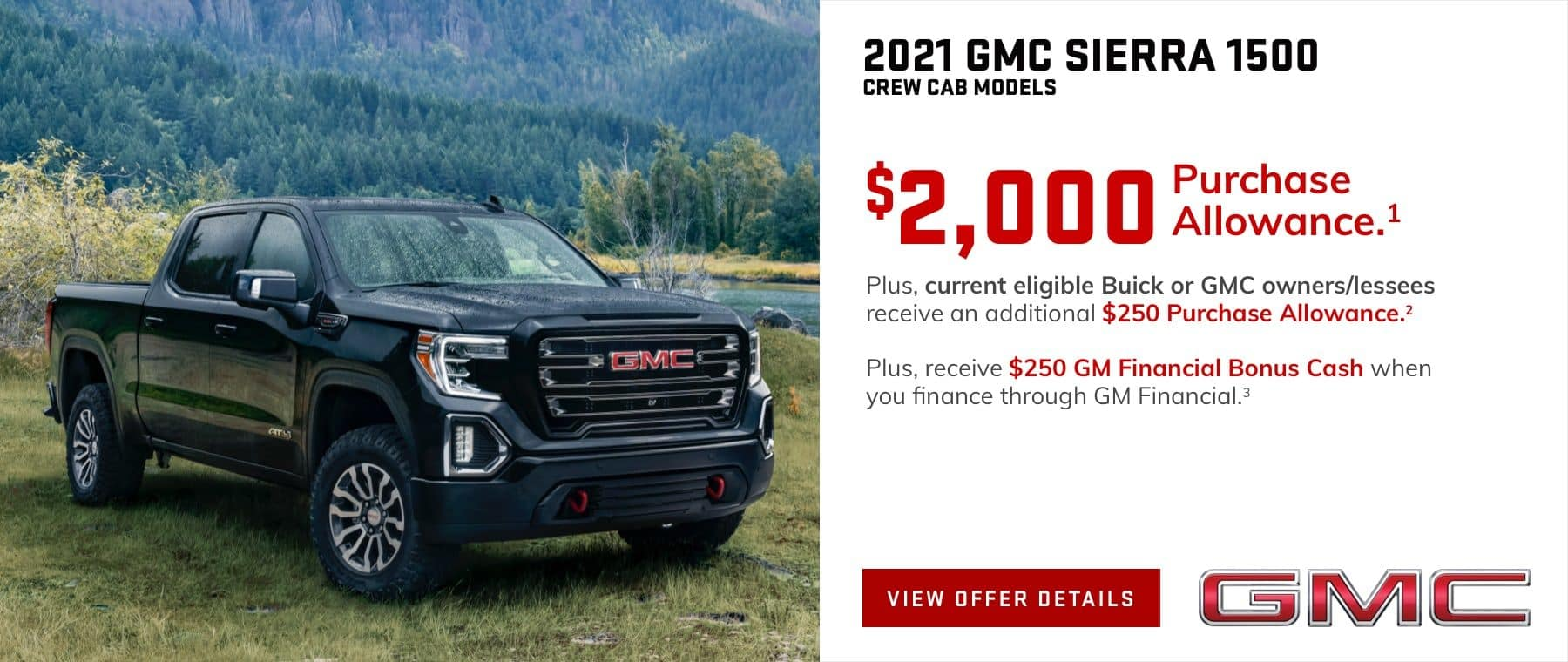 $2,000 Purchase Allowance.1 Plus, current eligible Buick or GMC owners/lessees receive an additional $250 Purchase Allowance.2 Plus, receive $250 GM Financial Bonus Cash when you finance through GM Financial.3