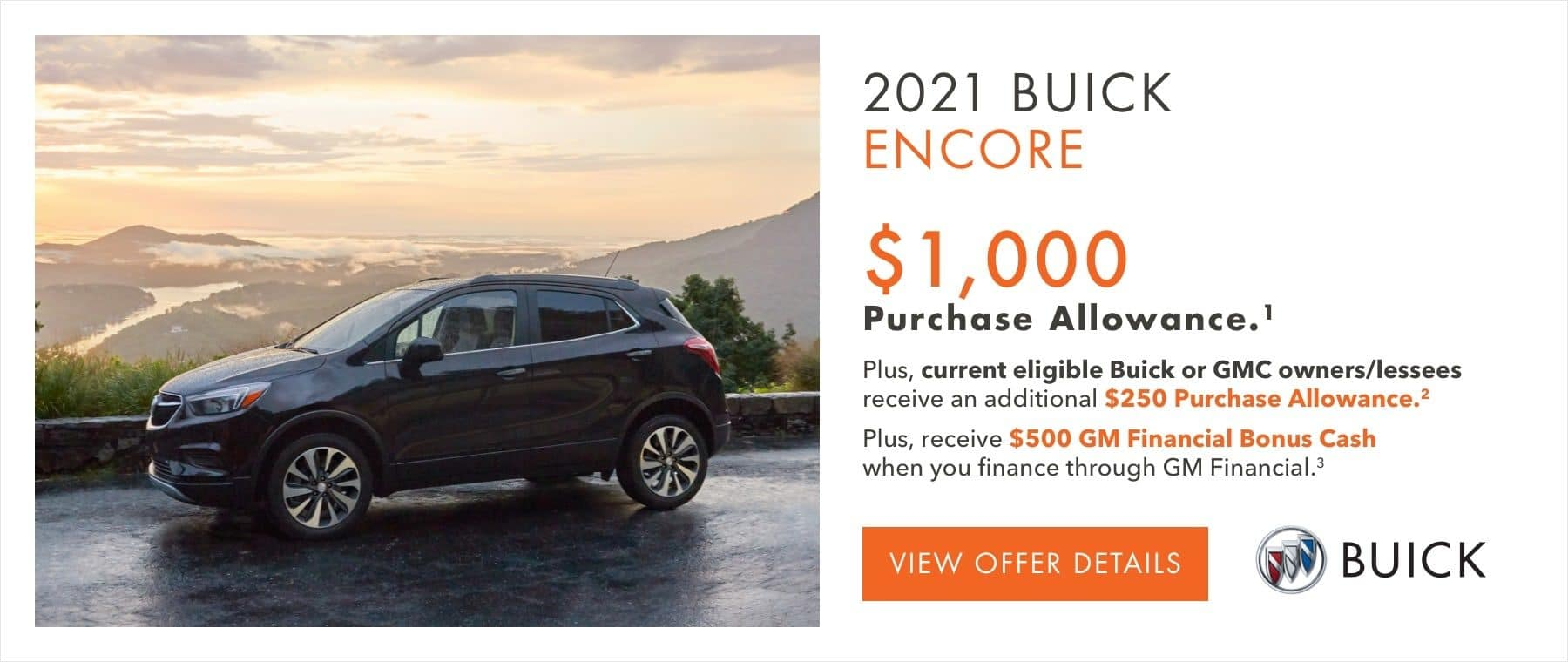 $1,000 Purchase Allowance.1 Plus, current eligible Buick or GMC owners/lessees receive an additional $250 Purchase Allowance.2 Plus, receive $500 GM Financial Bonus Cash when you finance through GM Financial.3