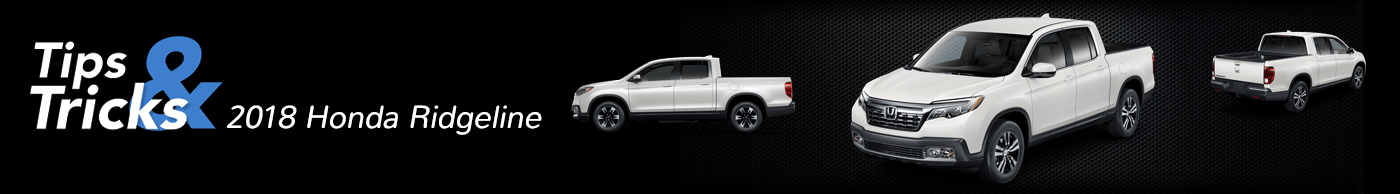 2018 Honda Ridgeline Tips and Tricks Divider