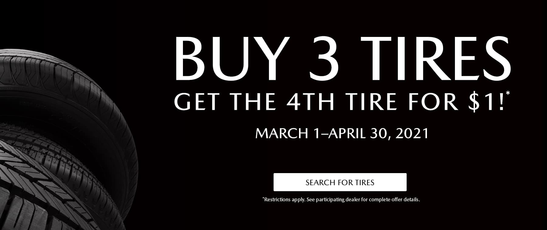 Buy 3 tires get the 4th tire for $1