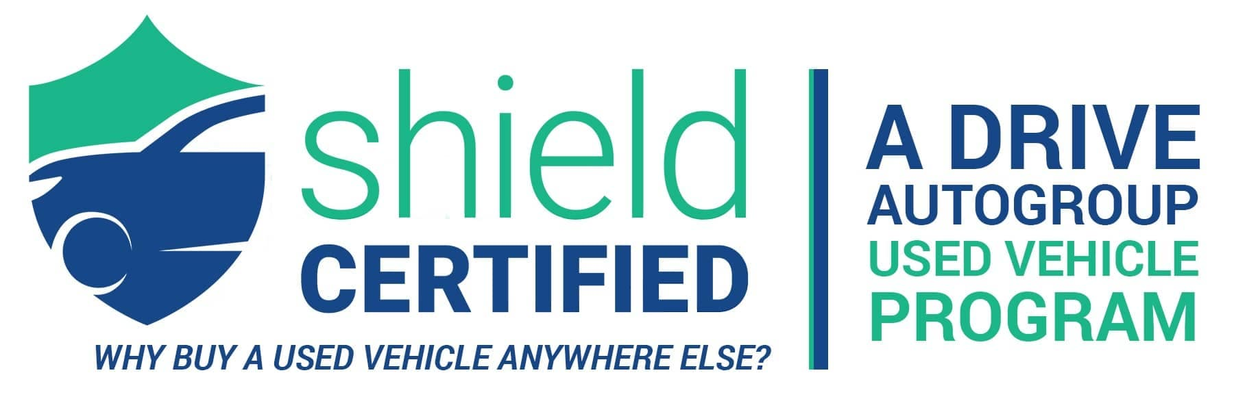 Shield Certified A Drive Autogroup Used Vehicle Program