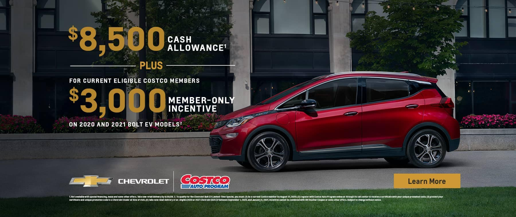 For current eligible costco membets $3,000 member-only incentive on 2020 and 2021 Bolt EV models.