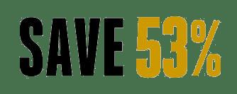 Save 53%