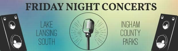 FRIDAY NIGHT CONCERTS AT LAKE LANSING SOUTH - INGHAM COUNTY PARKS