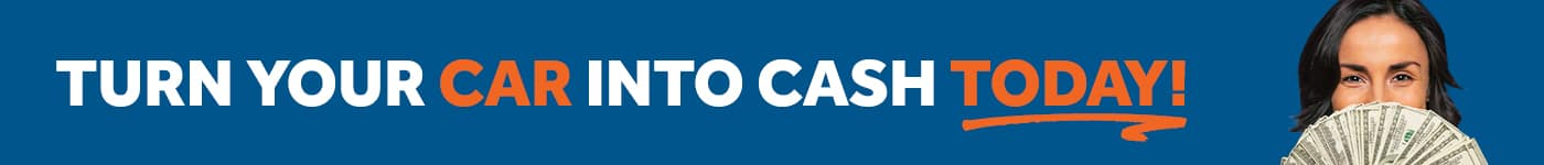 Turn Your Car Into Cash Today
