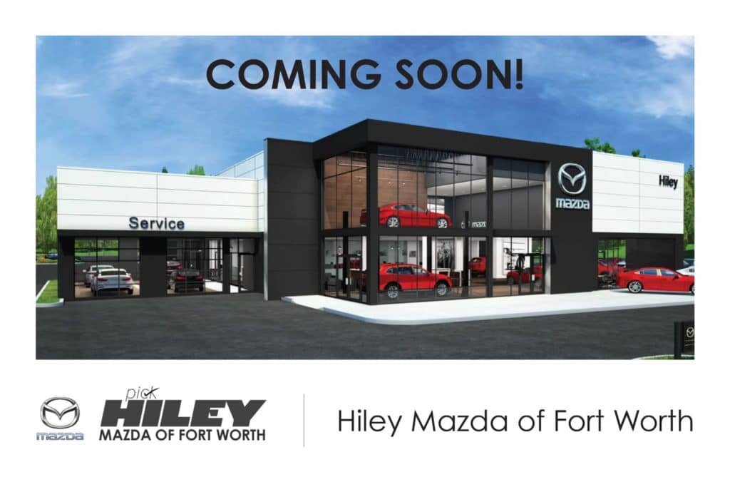 hiley mazda of fort worth about us coming soon
