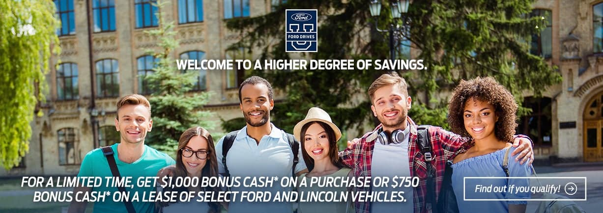 For a limited time, get $1000 bonus cash* on a purchase or $750 bonus cash* on a lease of select Ford and Lincoln vehicles.