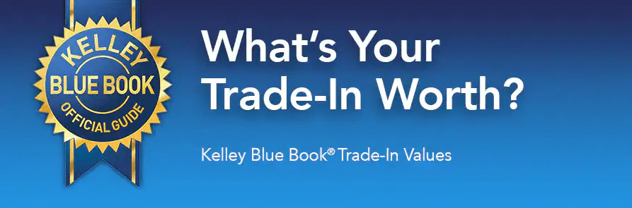 Kelley Blue Book What is Your Trade-In Worth