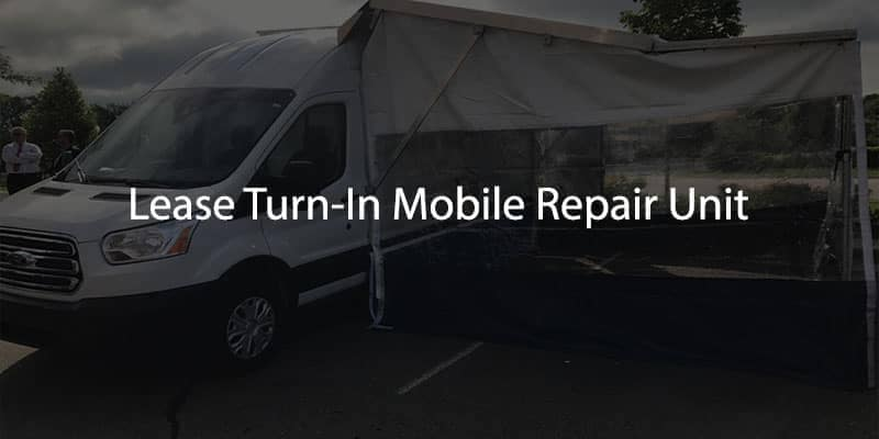 Lease Turn-In Mobile Repair Unit