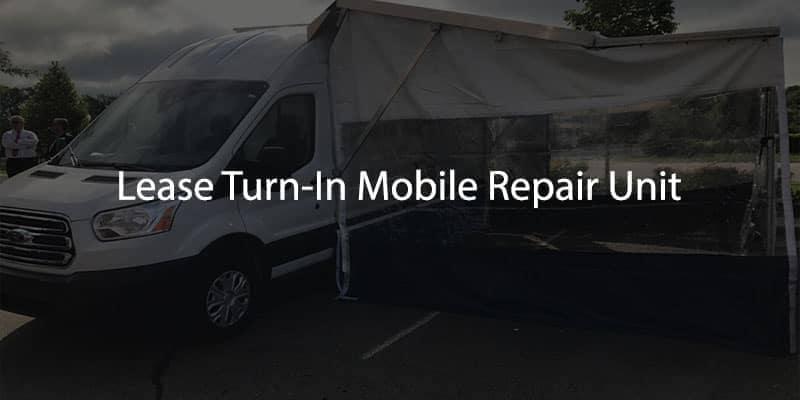 Lease Turn-In Mobile Repair Unit