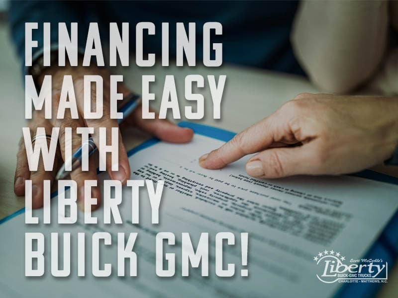 Financing Made Easy with Liberty Buick GMC!