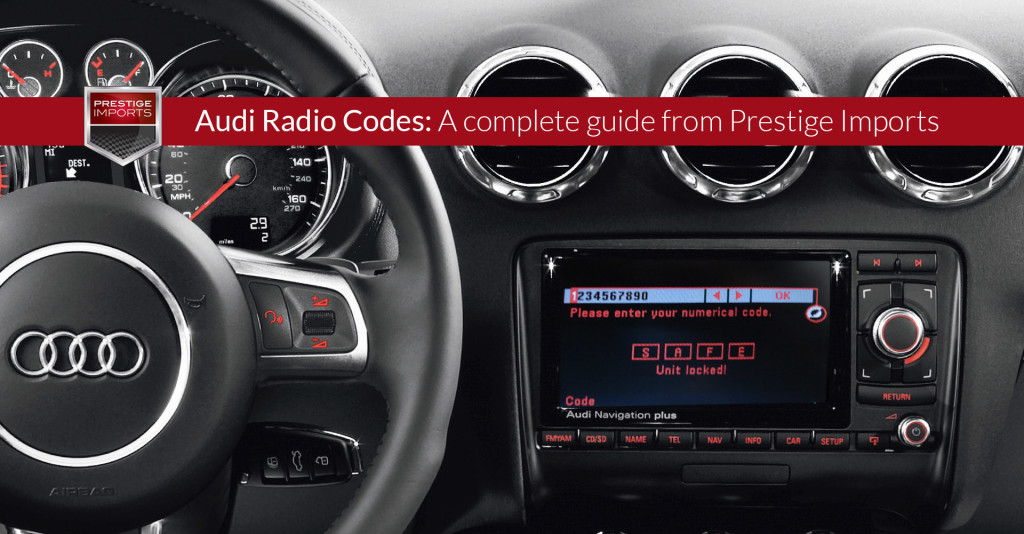 Audi Radio Codes A Complete Guide From Prestige Imports