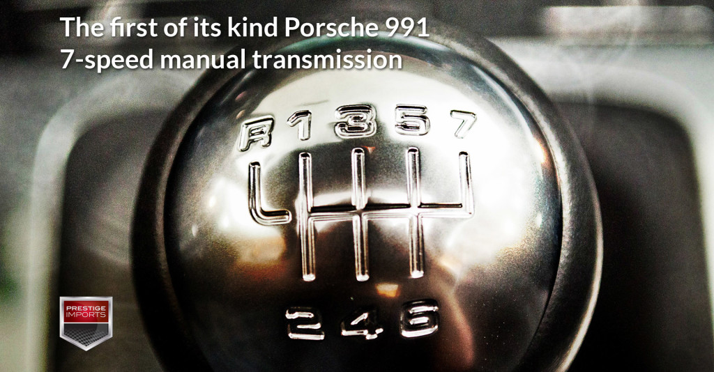 The first of its kind Porsche 991 7-speed manual transmission