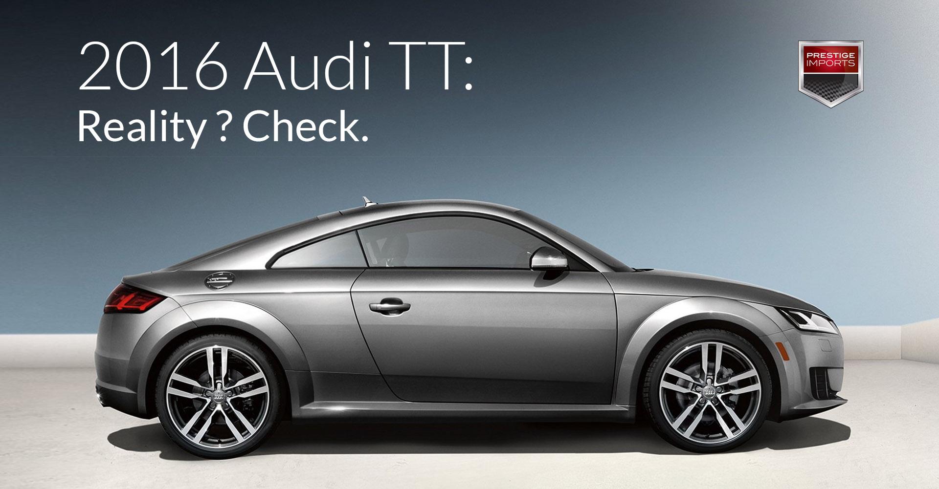 2016 Audi TT - Reality? Check.