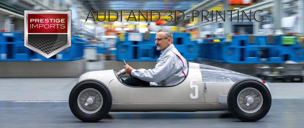 Audi and 3D-Printing