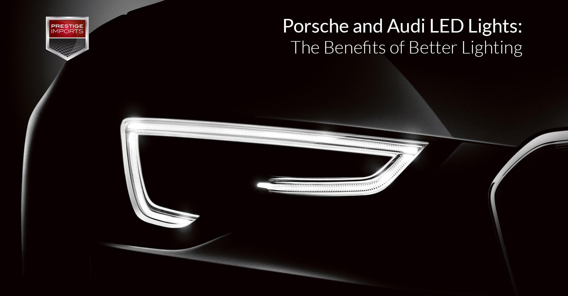 Porsche and Audi LED Lights -The Benefits of Better Lighting