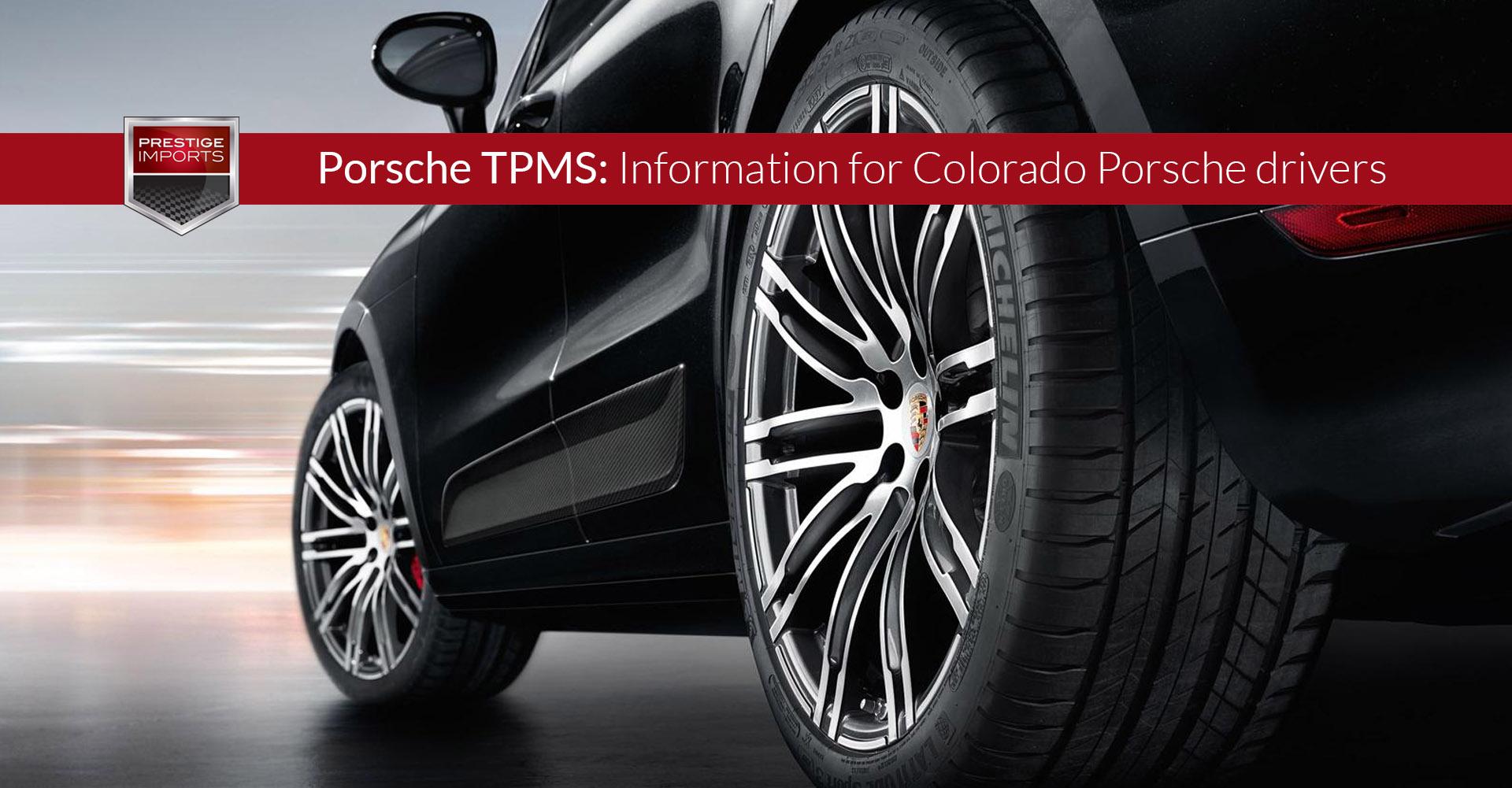 Porsche Tpms Information For Colorado Porsche Drivers