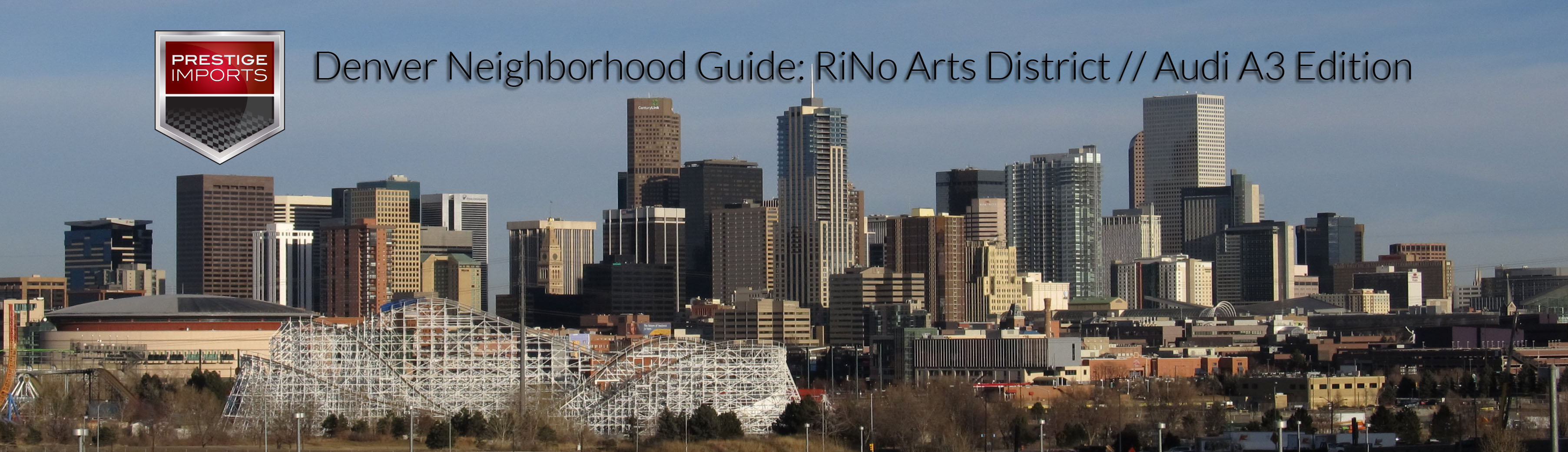 Prestige Imports' Denver Neighborhood Guide - The RiNo Art District meets the Audi A3