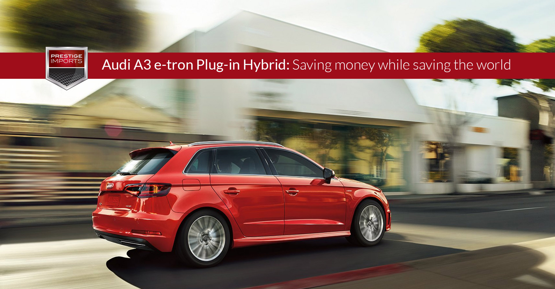 "Photo of the the A3 e-tron on a city street. Used to illustrate the article ""Audi A3 e-tron Plug-in Hybrid: Saving money while saving the world""."