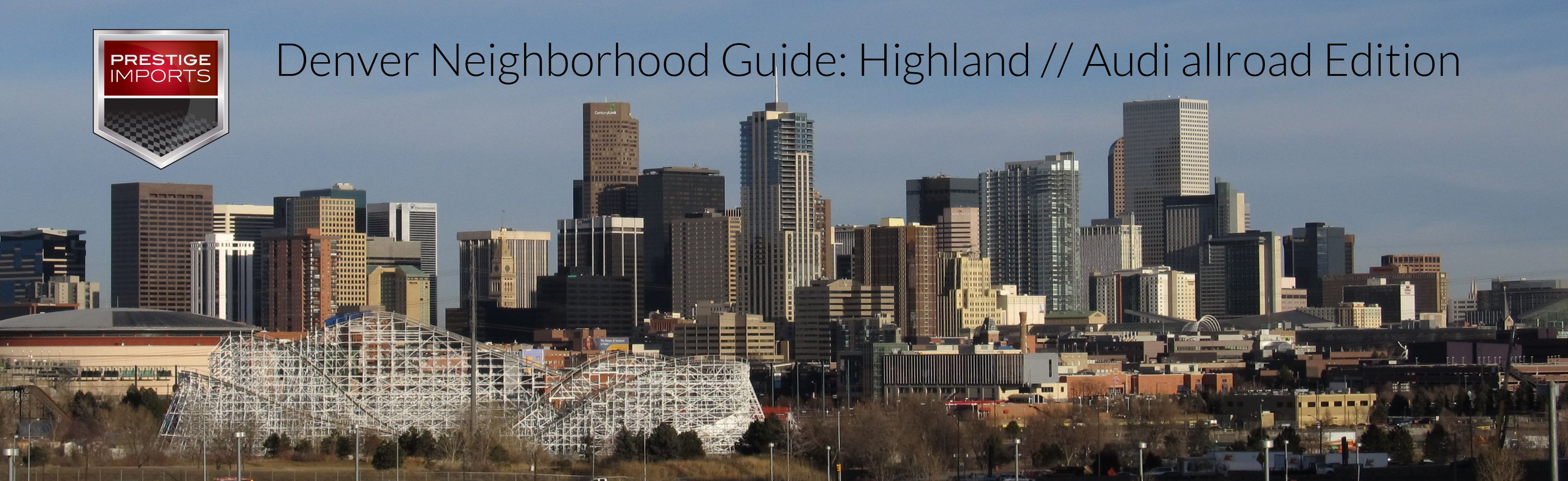 Denver Neighborhood Guide - Linking the Audi allroad and the highland neighborhood, Denver, CO
