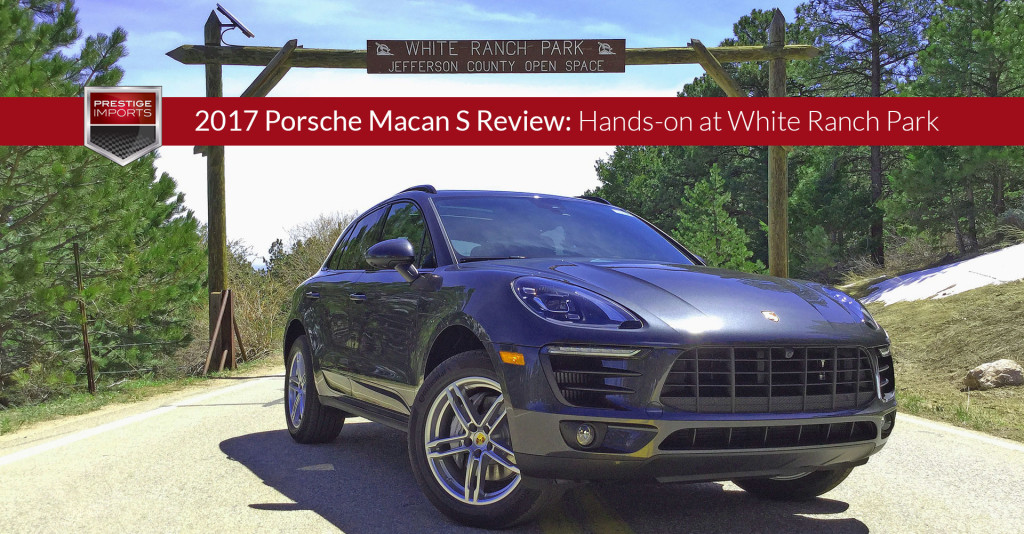2017 Porsche Macan S Review - Hands-on at White Ranch Park