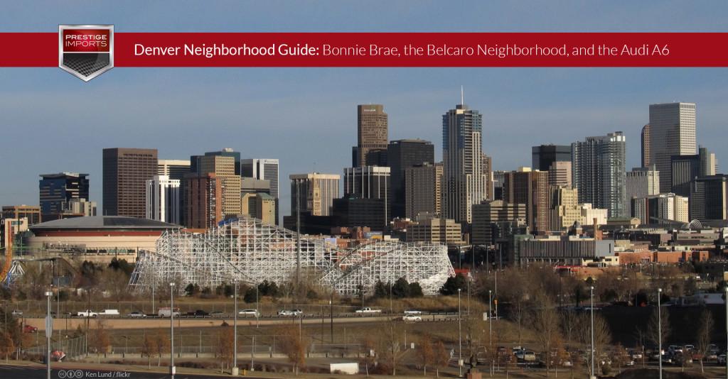 Denver Bonnie Brae, the Belcaro Neighborhood, and the Audi A6