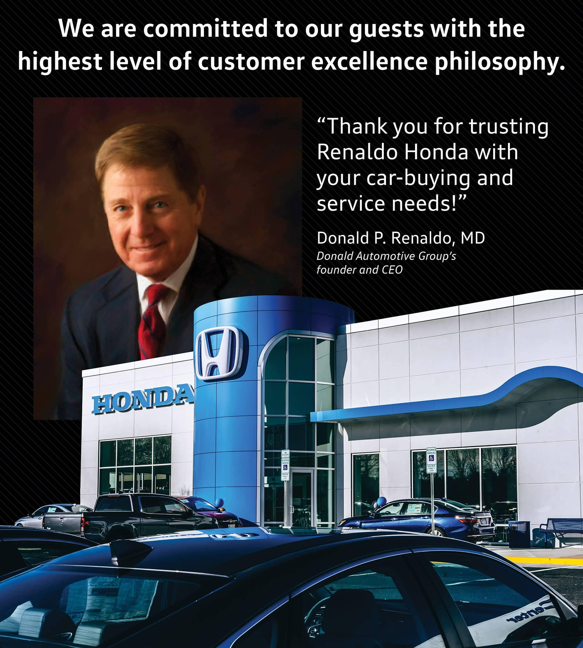 Renaldo Honda is committed to providing our guests with the highest level of excellence