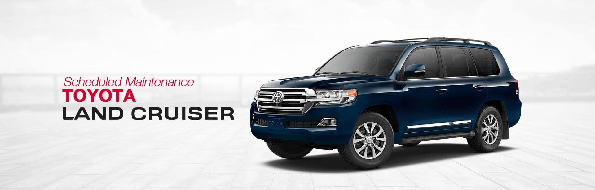 Toyota Land Cruiser Scheduled Maintenance