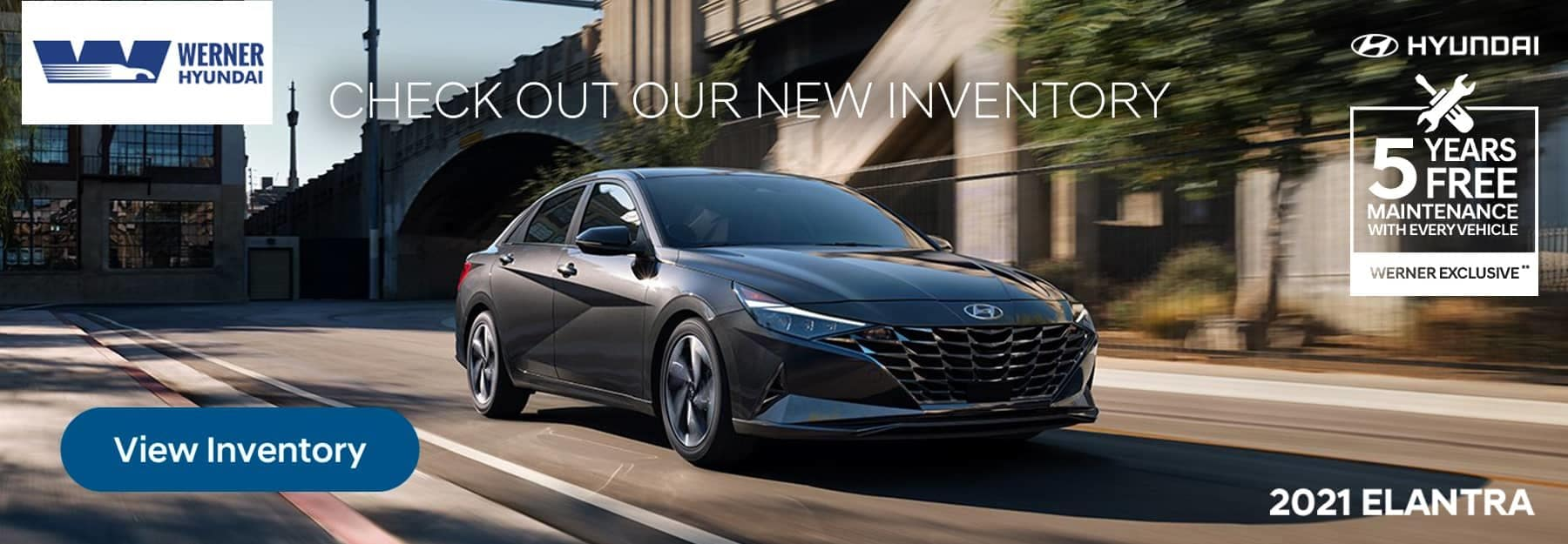 2021 Hyundai Elantra - Check Out Our New Inventory - 5 years free maintenance with every vehicle - Werner Exclusive